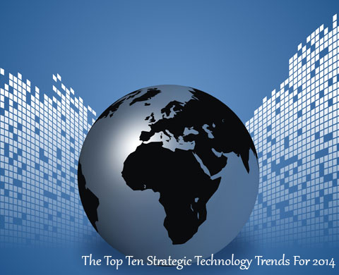 The Top Ten Strategic Technology Trends For 2014